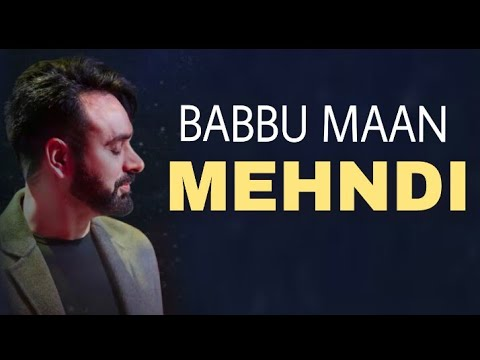 Mehndi (Official Video)| Babbu Maan | Full Video Song | Shoot Video Clips