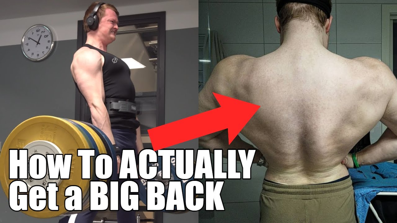 How To ACTUALLY Get A Big Back