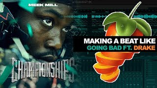 "Making A Beat Like ""GOING BAD ft. Drake"" 