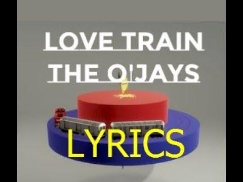 🚂Love Train 🚂~ The O'Jays ~ Lyrics