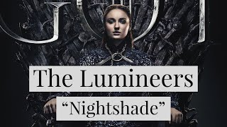 The Lumineers - Nightshade (For the Throne Music- Inspired by HBO Game of Thrones) Lyric Video