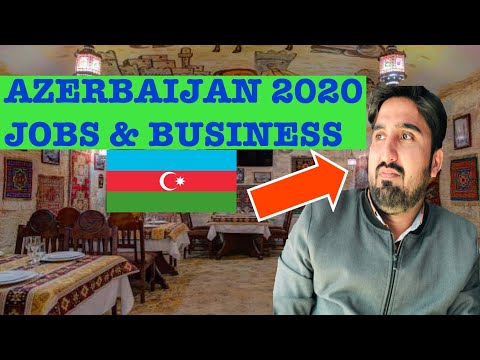 Jobs And Business In Azerbaijan Baku In 2020 🇦🇿