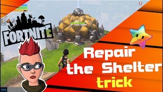 "Fortnite Save the World Glitch / Trick ""Repair the Shelter"" Solo - Repair the Shelter"