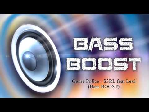 Genre Police - S3RL feat. Lexi (Bass BOOST)
