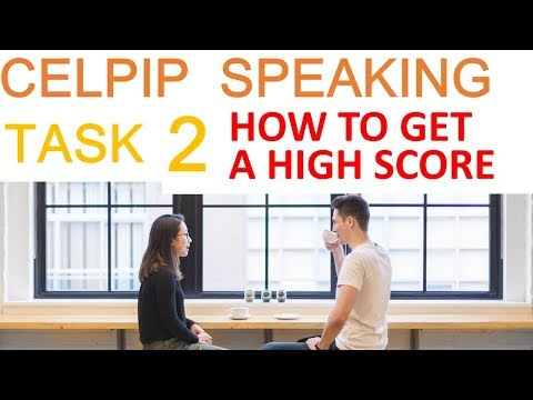 CELPIP Speaking - How to get a HIGH SCORE in Task 2