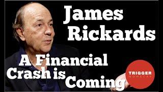 James Rickards: The Next Financial Crash is Coming