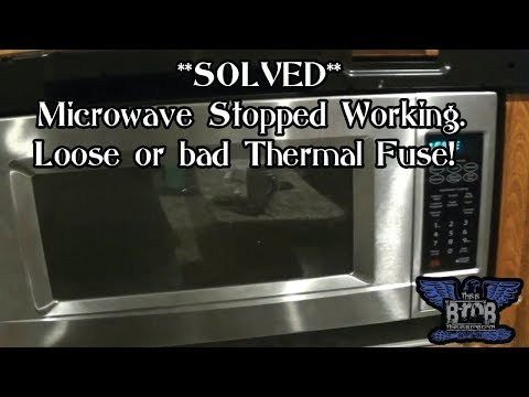 SOLVED**Microwave stopped working. Loose or bad Thermal Fuse!