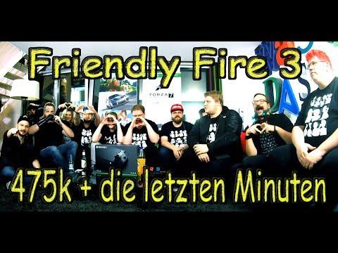 Friendly Fire 3 - #FF3 - 475k + die letzten Minuten - 02.12.2017