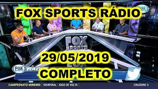 FOX SPORTS RÁDIO 29/05/2019 - FSR COMPLETO