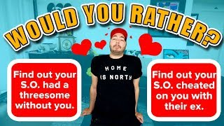 10 IMPOSSIBLE Would You Rather Questions! | RELATIONSHIP EDITION