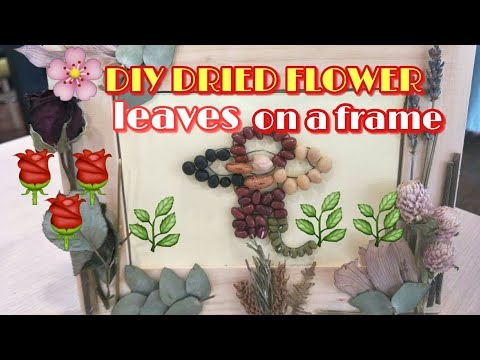 HOW TO MAKE DIY DRY FLOWER AND LEAVES DESIGN  ON A FRAME
