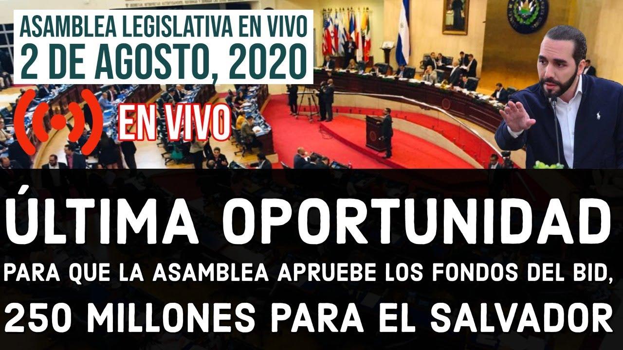 Ultima Oportunidad - Asamblea El Salvador EN VIVO - Aprobación 250 Millones del BID