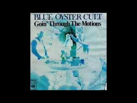Blue Oyster Cult-Goin' Through The Motions
