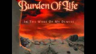 Watch Burden Of Life Behold A Burning Soul video