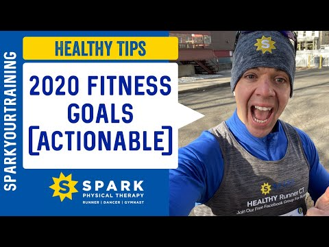 2020 Fitness Goals [Running Motivation] Hamden CT: SPARK Physical Therapy (True Story)