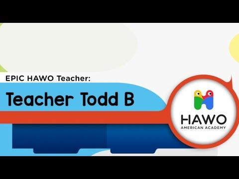 HAWO EPIC Teacher: Todd B
