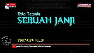 Download Lagu Sebuah Janji - Karaoke Lirik | Evie Tamala mp3
