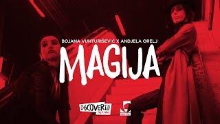Bojana Vunturišević x Anđela Orelj - Magija