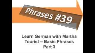 Tourist - Basic Words and Phrases 3 - Phrases #39 - Learn German with Martha - Deutsch lernen