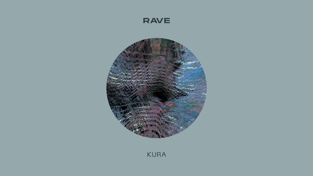 KURA - Rave (Preview) // July 3