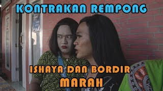 ISHAYA DAN BORDIR MARAH || KONTRAKAN REMPONG EPISODE 224