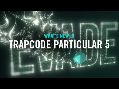TRAPCODE SUITE   What's New in Trapcode Particular 5
