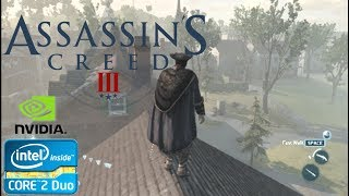 Assassins Creed III - Gameplay On Low End PC (Intel Core 2 Duo 2.00GHZ)