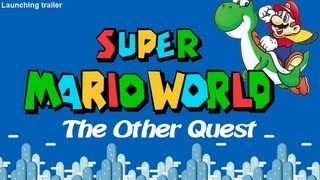 [trailer] Super Mario World : The Other Quest - Trailer de lancement (Lunar Magic)