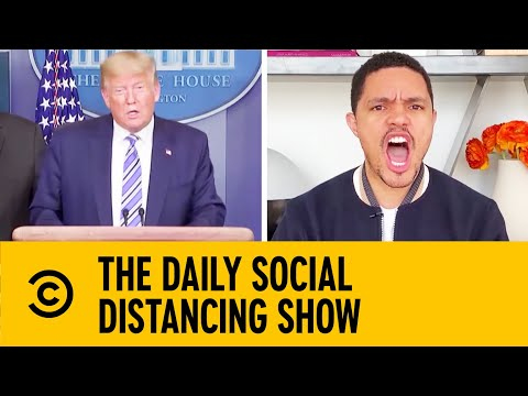 Trump Wants U.S. To Shake Off Pandemic Quickly | The Daily Show With Trevor Noah