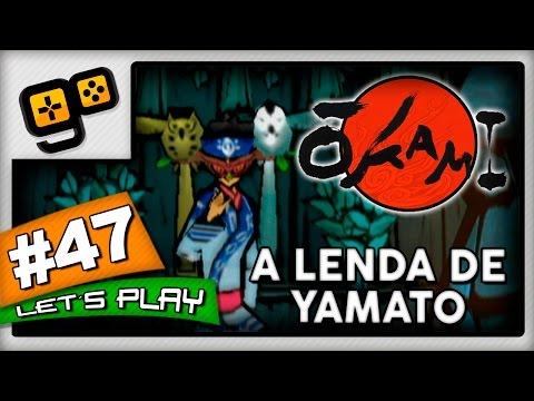 Let's Play: Okami [Wii] - Parte 47 - A Lenda de Yamato