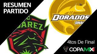 Resumen y Goles | Juárez vs Dorados | Copa MX - Cuartos de Final