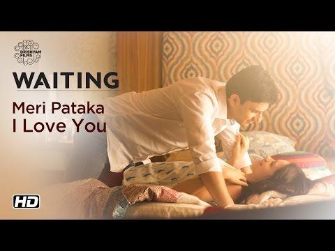 WAITING   Meri Pataka I Love You   Now On DVD   Kalki Koechlin, Arjun Mathur
