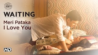 WAITING | Meri Pataka I Love You | Now On DVD | Kalki Koechlin, Arjun Mathur