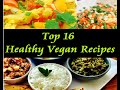 Top 16 Best Favourite Healthy Vegan Recipes | Vegan Diet Recipes