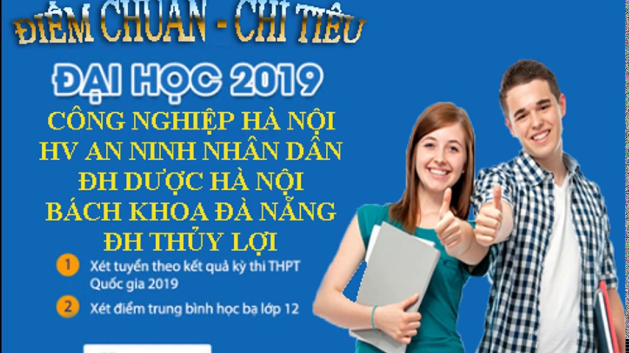 ĐIỂM CHUẨN VÀ CHỈ TIÊU ĐẠI HỌC 2019-CÔNG NGHIỆP HN/AN NINH/DƯỢC/BÁCH KHOA ĐÀ NẴNG/THỦY LỢI