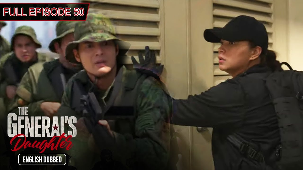 Download Full Episode 50 | The General's Daughter English Dubbed