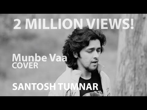 Munbe Vaa (Cover) - Santosh Tumnar