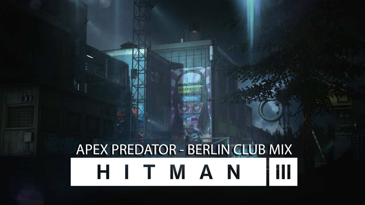 HITMAN 3 (OST) - Apex Predator | BERLIN CLUB MUSIC MIX (Full Version - Official Soundtrack)