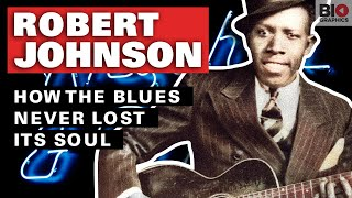 Robert Johnson: How The Blues Never Lost Its Soul