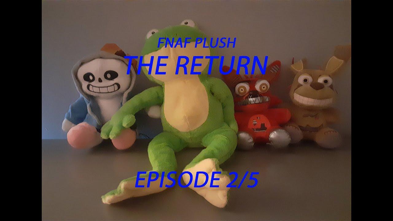 FNAF PLUSH The Return (PART 2/5) EP53