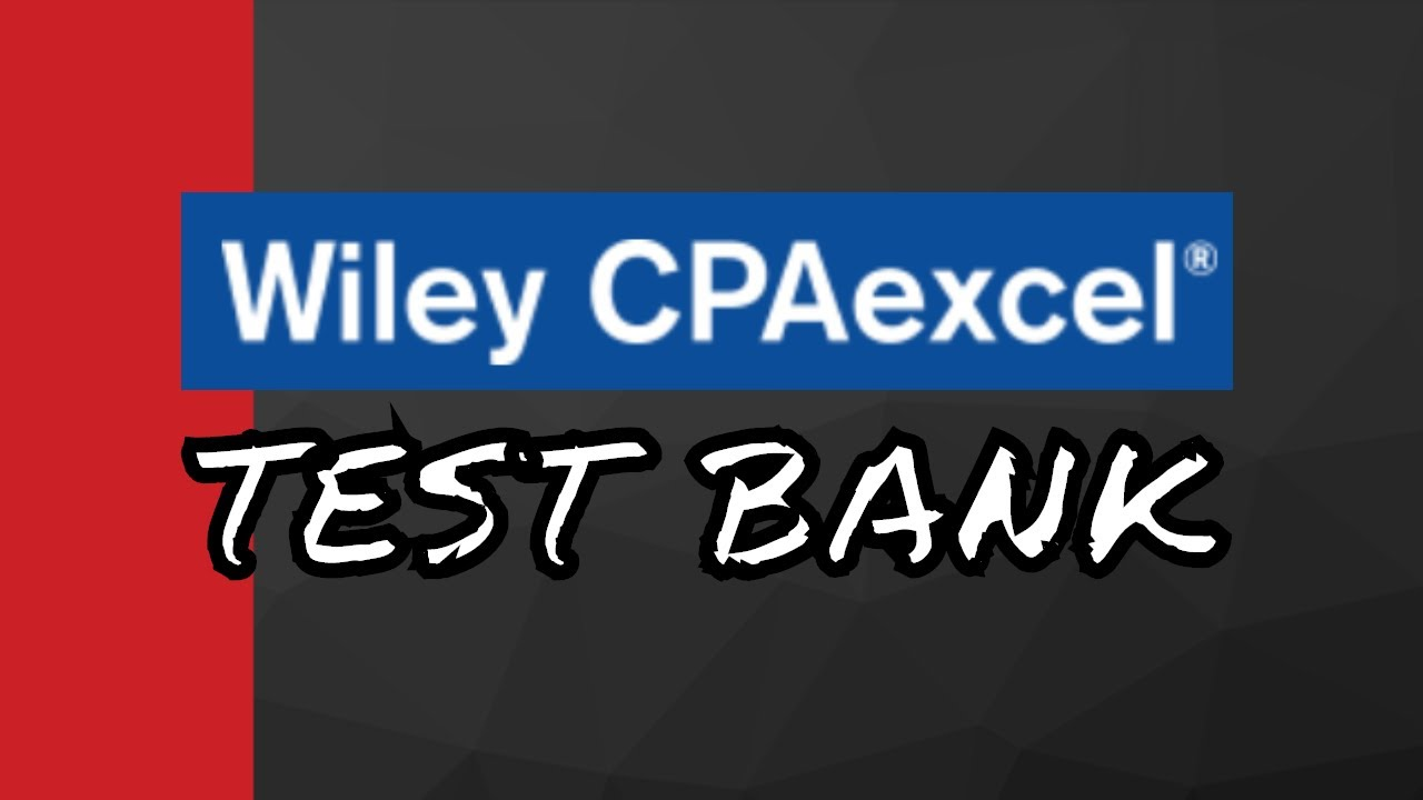 Wiley CPAexcel Online Test Bank Review