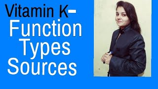 Vitamin K - Function||Types||Sources ||Human Physiology