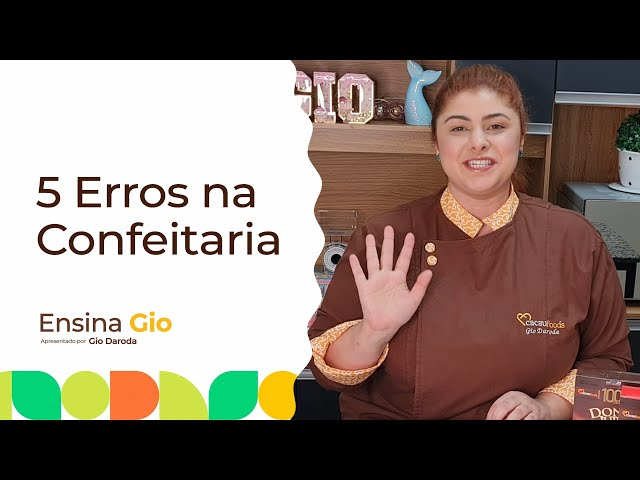 5 ERROS NA CONFEITARIA   Ensina Gio - Cacau Foods