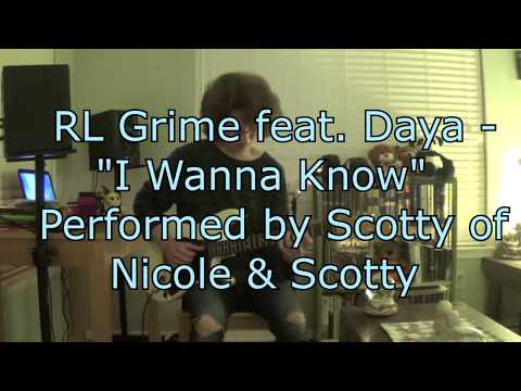 RL Grime ft. Daya - I Wanna Know (Cover by Scotty)