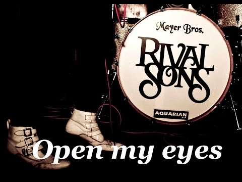 RIVAL SONS - Open my eyes + Lyrics   ORLChannel