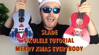 Merry Xmas Everybody (So here it is, Merry Christmas...) - Slade (Easy ukulele tutorial)