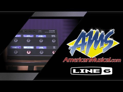 Line 6 HX Effects Overview - American Musical Supply