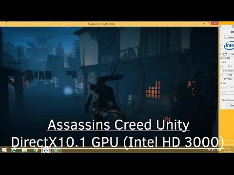 ✸ Assassins Creed Unity (AC Unity) on DirectX10 GPU (Intel HD 3000) ✶ |