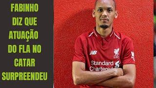 Titular do Liverpool, Fabinho diz que atuação do Flamengo surpreendeu os campeões europeus
