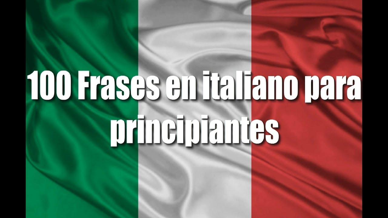 Cursos De Italiano 100 Frases En Italiano Para Principiantes